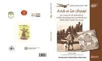 Anâ a la chasë. La caccia al selvatico nella tradizione contadina dell'Alta Valle di Susa.